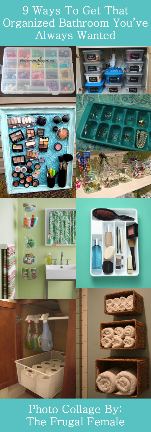9 Ways To Get That Organized Bathroom You Ve Always Wanted