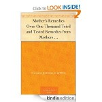 Mother's Remedies Over One Thousand Tried and Trued Remedies from Mothers
