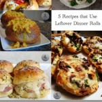 5 Recipes For Leftover Dinner Rolls
