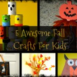 5 Awesome Fall Kid Crafts